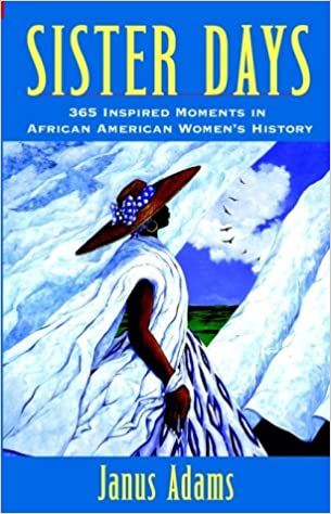 Sister Days: 365 Inspired Moments in African-American Women's History